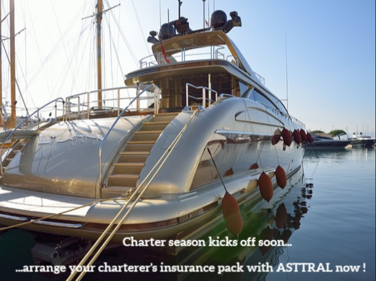 Yacht Charter season kicks off soon: Organize & regulate your charter insurance pack with ASTTRAL NOW !